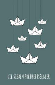 Die sieben Freiheitssegler