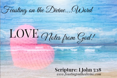 Love Notes from God post on Feasting on the Divine blog hosted by Trinka Polite