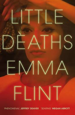 4.5 Review Coming:: Little Deaths by Emma Flint