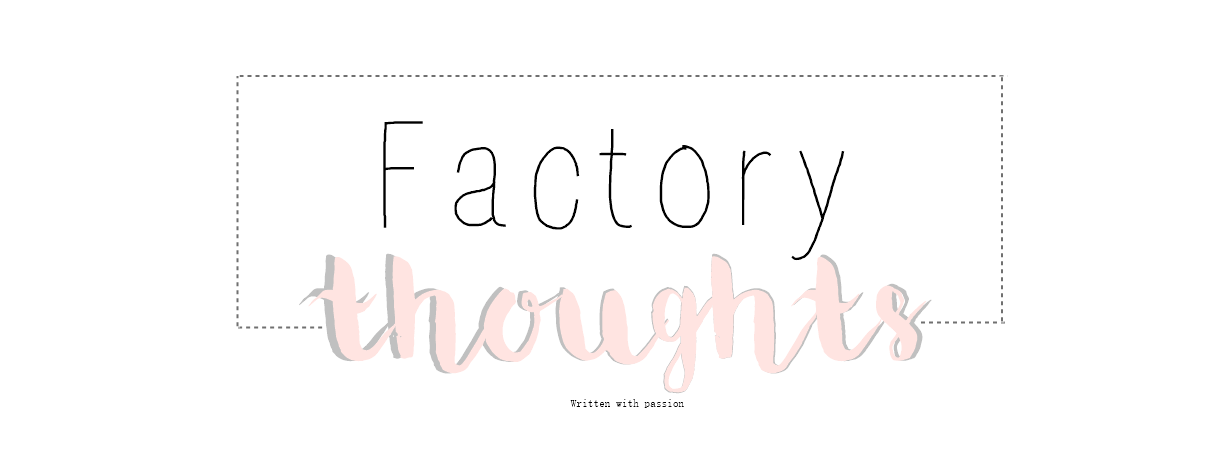Factory thoughts