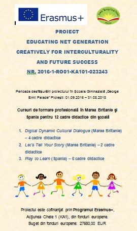 PROIECT EDUCATING NET GENERATION CREATIVELY FOR INTERCULTURALITY AND FUTURE SUCCESS
