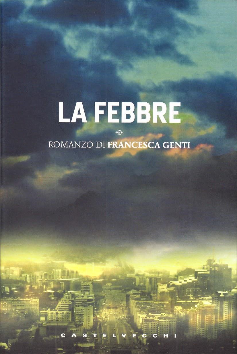 """Altrisogni recensisce """"La febbre"""" (Castelvecchi, 2010), romanzo di Francesca Genti"""