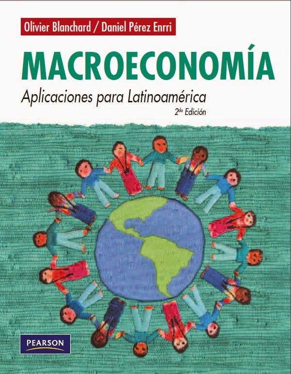 Macroeconomía - aplicaciones para Latinoamerica - Oliver Blancherd - Daniel Perez Enri