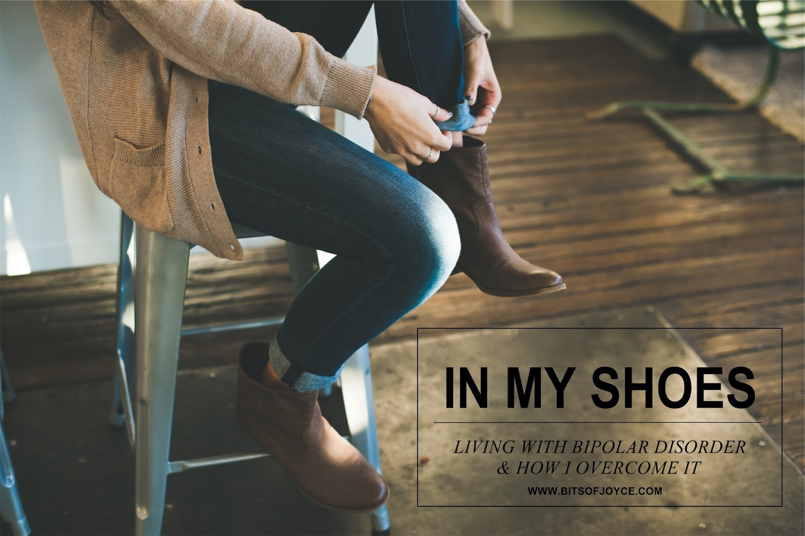 in my shoes, depression, bipolar disorder, bipolar, life, anxiety, life lessons, living with bipolar disorder, bits + pieces, journal, mental health, mental illness