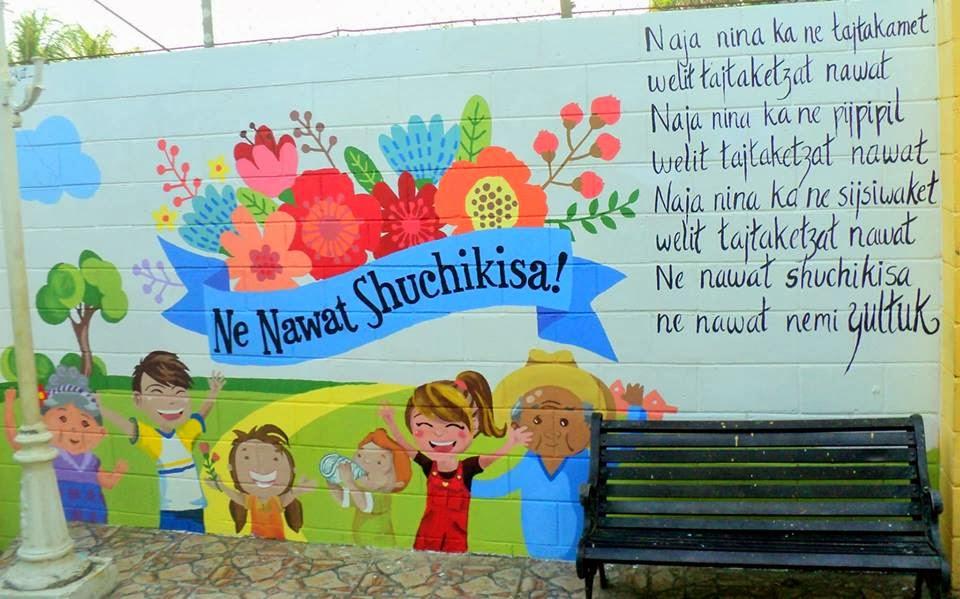 "Ne Nawat Shuchikisa! ""¡El náhuat está floreciendo!"" (Witzapan, Kuskatan)"