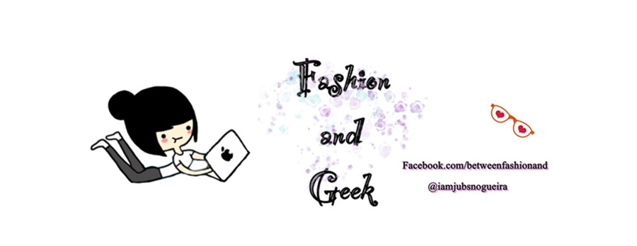 Fashion and Geek