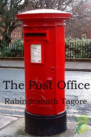 tagores post office The post office by rabindranath tagore [translated from bengali to english by devabrata mukherjee] [new york: the macmillan company, 1914 copyright 1914.