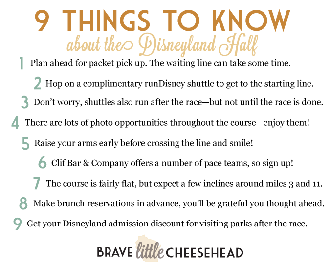 9 Things to Know about the Disneyland Half Marathon! Get the full list and explanations at bravelittlecheesehead.com