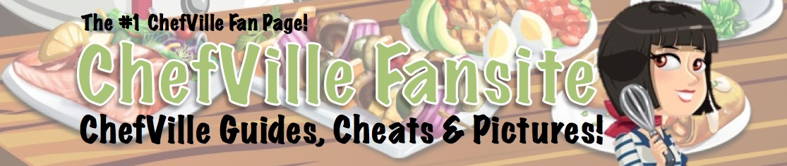 ChefVille Fansite: ChefVille Recipes, ChefVille Cheats; ChefVille Guides!