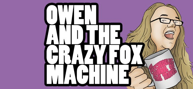 Owen and the Crazy Fox Machine