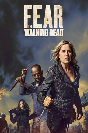 Fear the Walking Dead S04 All Episode [Season 4] Complete Download 480p