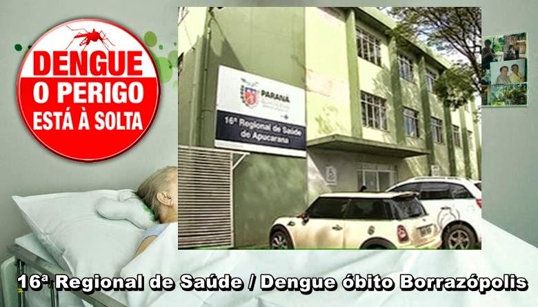O CASO DA VITIMA FATAL COM DENGUE EM BORRAZÓPOLIS