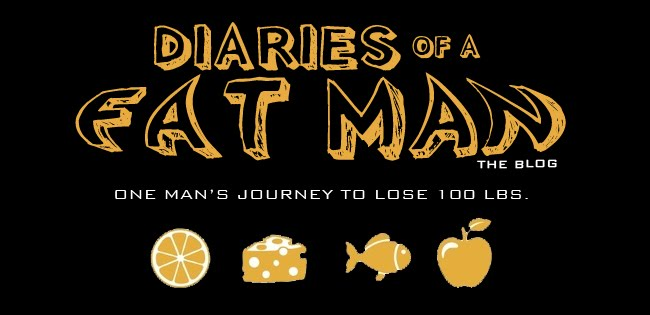 Diaries of a Fat Man - One Man's Journey To Lose 100 Lbs.