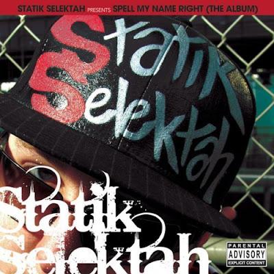 Statik Selektah – Spell My Name Right (The Album) (CD) (2007) (FLAC + 320 kbps)