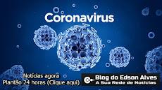 Plantão 24 horas - Notícias sobre o Coronavírus/Acompanhe agora