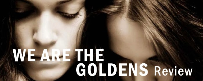 Review: We Are the Goldens by Dana Reinhardt