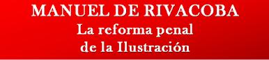 La reforma penal de la Ilustración.