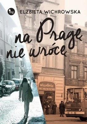 http://datapremiery.pl/elzbieta-wichrowska-na-prage-nie-wroce-premiera-ksiazki-7398/