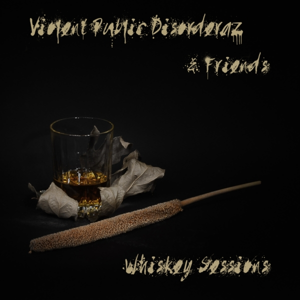 http://2.bp.blogspot.com/-zPwCpyKhJps/T-7CWCMm8ZI/AAAAAAAABR0/yST07RJCIbk/s1600/Violent_Public_Disorderaz_and_Friends_-_Whiskey_Sessions.jpg