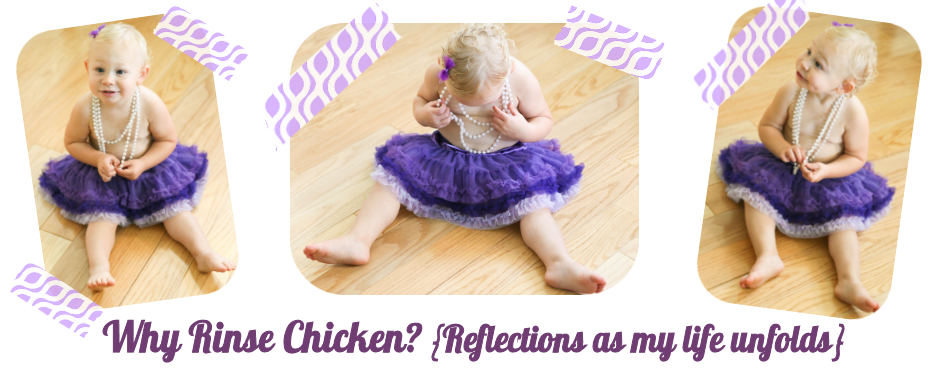 Why rinse chicken? Reflections as my life unfolds