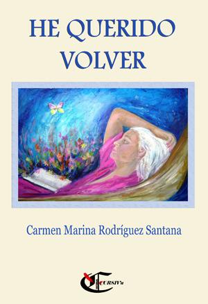 HE QUERIDO VOLVER (Editorial Cursiva, 2016)