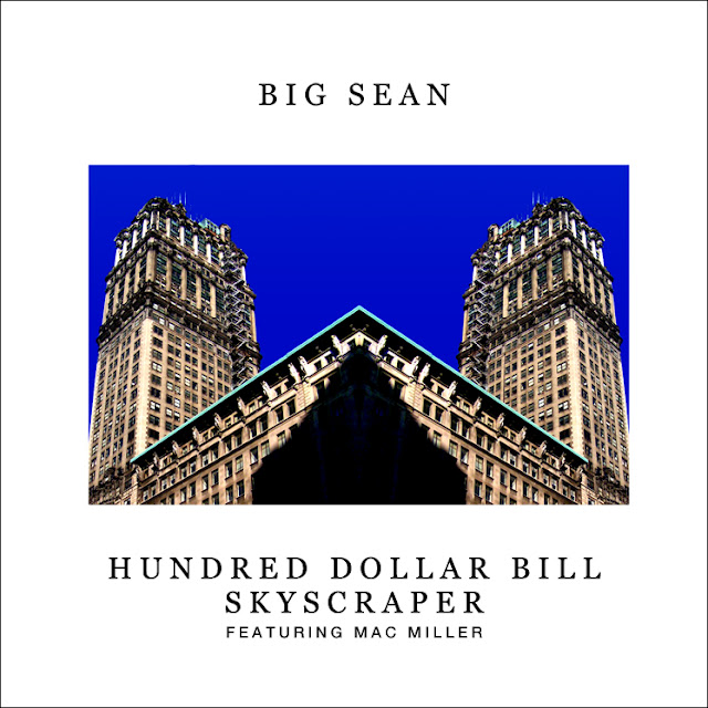 BSMMillroots Big Sean   Hundred Dollar Bill Skyscraper (Ft. Mac Miller)