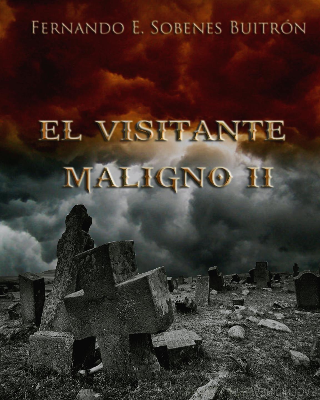 http://elvisitantemaligno.blogspot.com/p/el-visitante-malligno-ii.html