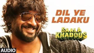 DIL YE LADAKU Full Song (AUDIO) _ SAALA KHADOOS _ R. Madhavan, Ritika Singh _ T-Series