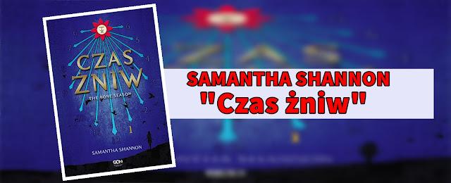 #62 - Samantha Shannon || Czas żniw