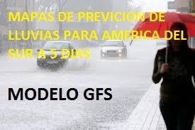 MAPAS DE PREDICCION DE LLUVIAS A 5 DIAS PARA AMERICA DEL SUR