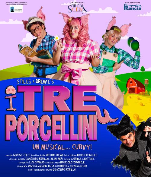 """""""I TRE PORCELLINI UN MUSICAL...CURVY"""" regia di Giocchino Inzirillo"""