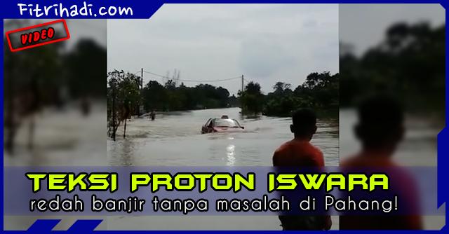 (Video) Teksi Proton Iswara Redah Banjir 2014 Di Pahang