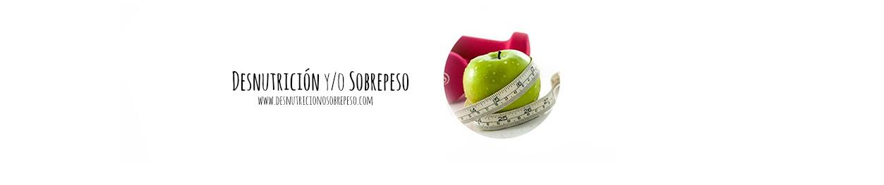 Desnutrición y/o Sobre Peso