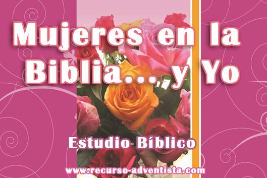 Mujeres en la Biblia... y Yo - Estudio Biblico