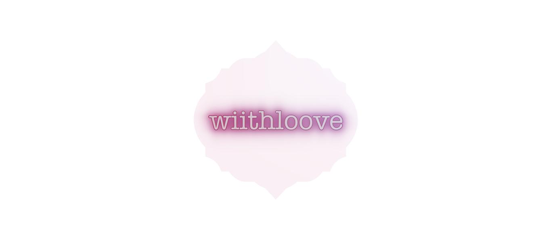 wiithloove
