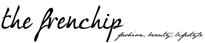 The Frenchip by Daphne De Oliveira - fashion, beauty, lifestyle