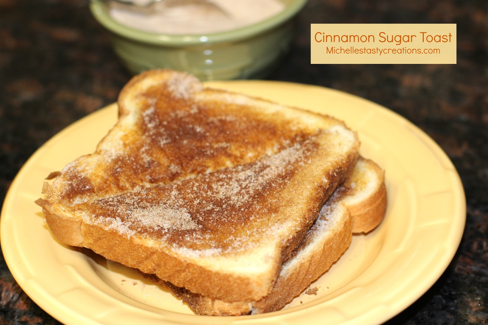 Michelle's Tasty Creations: Cinnamon Sugar Toast