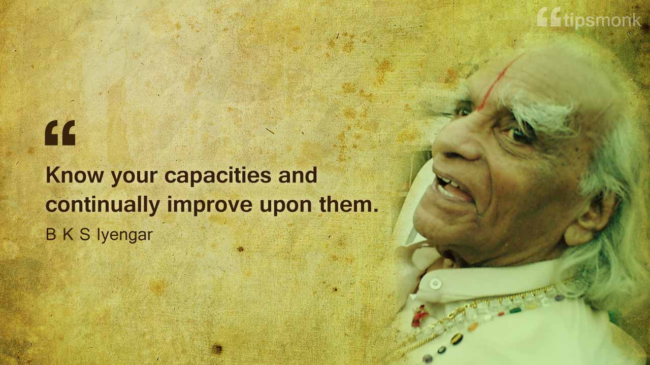 B K S Iyengar Yoga tips, sayings, quotes - Tipsmonk