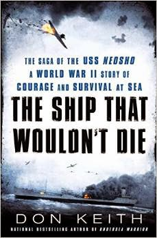 The latest Don Keith book, The Ship that Wouldn't Die, a remarkable true story of WWII