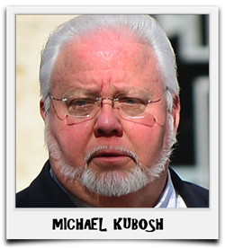 MICHAEL KUBOSH - CLICK PHOTO TO VIEW THIS BULLETIN