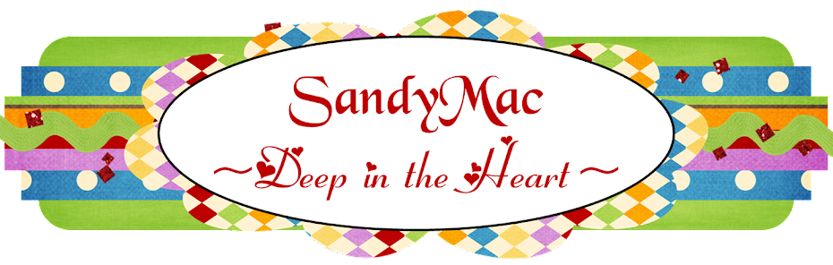 SandyMac ~ Deep in the Heart ~