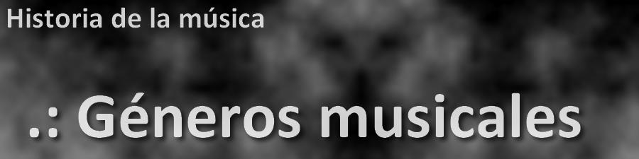 Historia » Géneros musicales