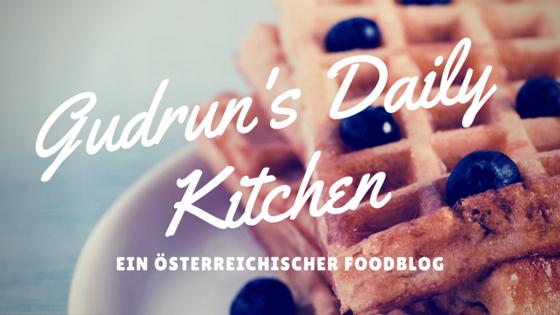Gudrun's daily kitchen - ein österreichischer Foodblog