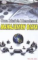 AJIBAYUSTORE  Judul Buku : Cara Mudah Memahami Manajemen Biaya Pengarang : Hery, SE, Msi Penerbit : Gava Media