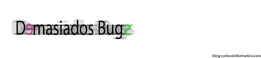 Demasiados Bugs