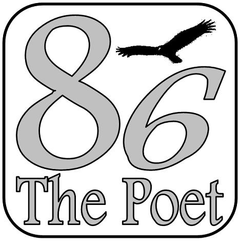 Eighty Six the Poet