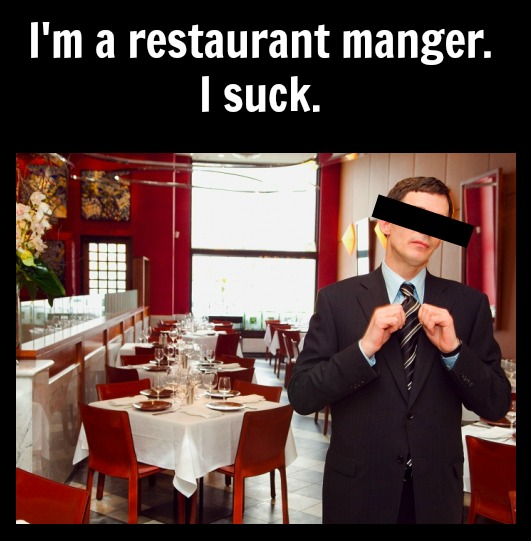 RestaurantManager the bitchy waiter restaurant managers say the darndest things