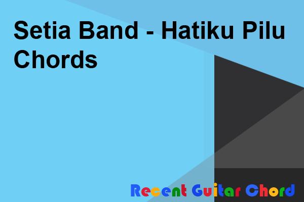 Setia Band - Hatiku Pilu Chords