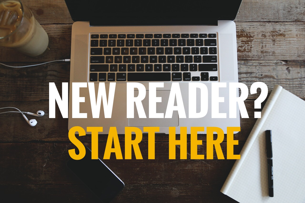 New reader? Start here
