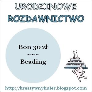 Urodzinowe Rozdawnictwo - Beading